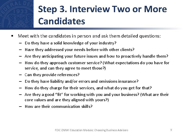 Step 3. Interview Two or More Candidates § Meet with the candidates in person