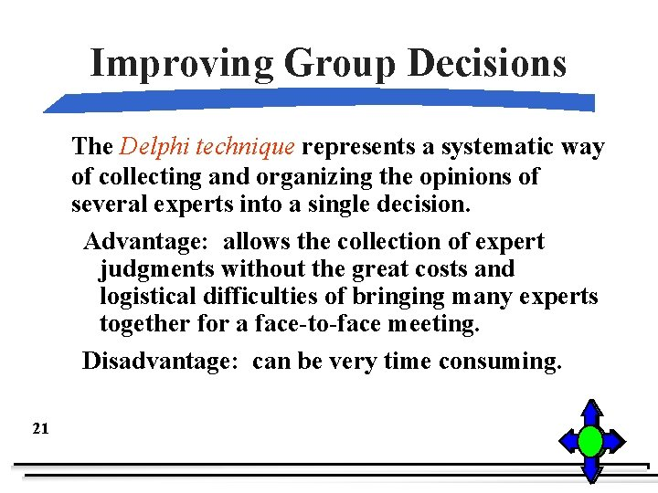 Improving Group Decisions The Delphi technique represents a systematic way of collecting and organizing