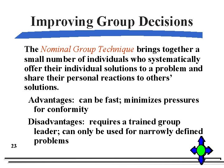 Improving Group Decisions 23 The Nominal Group Technique brings together a small number of