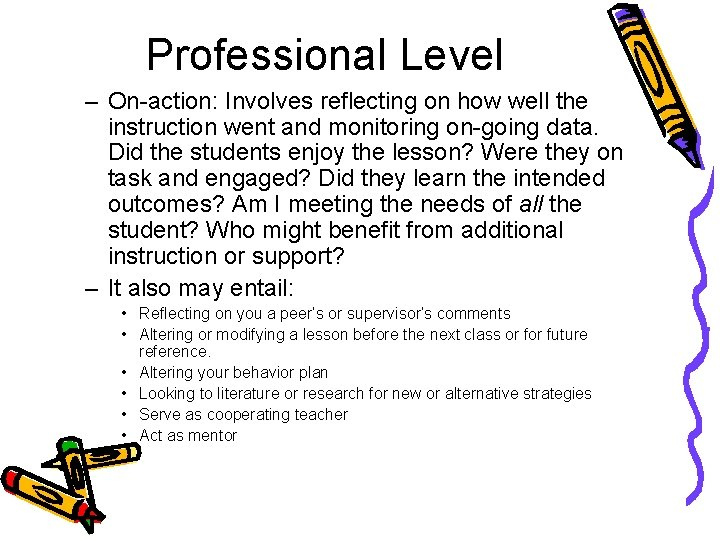 Professional Level – On-action: Involves reflecting on how well the instruction went and monitoring