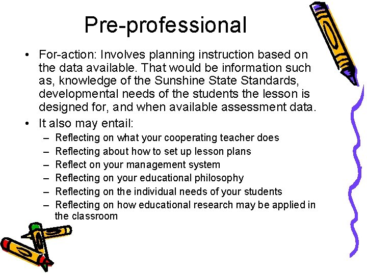Pre-professional • For-action: Involves planning instruction based on the data available. That would be