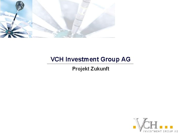 VCH Investment Group AG Projekt Zukunft