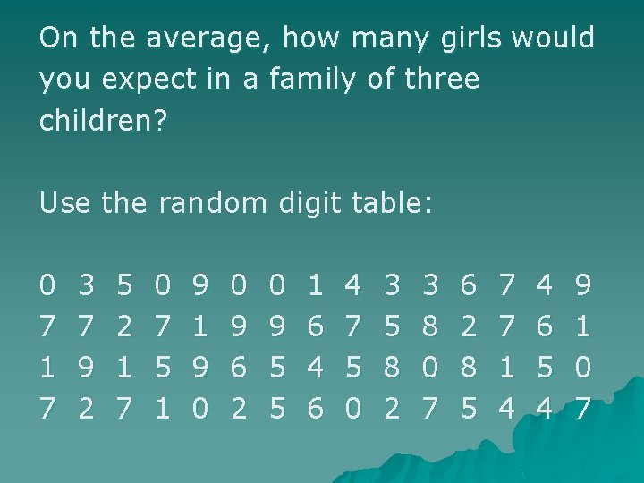 On the average, how many girls would you expect in a family of three