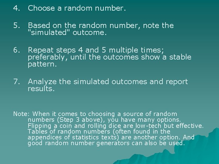 """4. Choose a random number. 5. Based on the random number, note the """"simulated"""""""