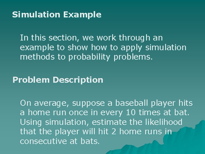 Simulation Example In this section, we work through an example to show to apply