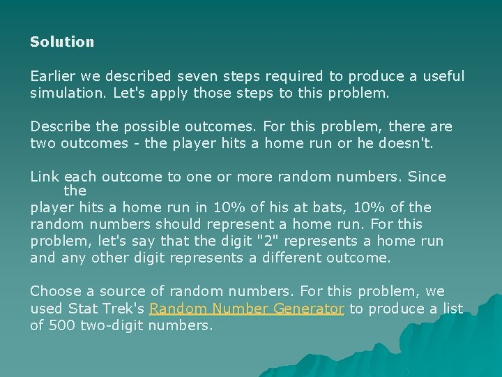 Solution Earlier we described seven steps required to produce a useful simulation. Let's apply