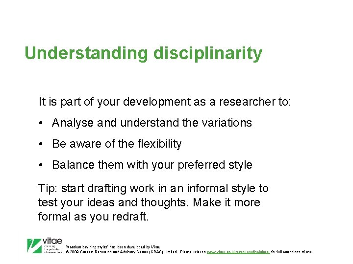 Understanding disciplinarity It is part of your development as a researcher to: • Analyse
