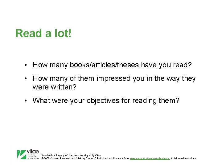 Read a lot! • How many books/articles/theses have you read? • How many of