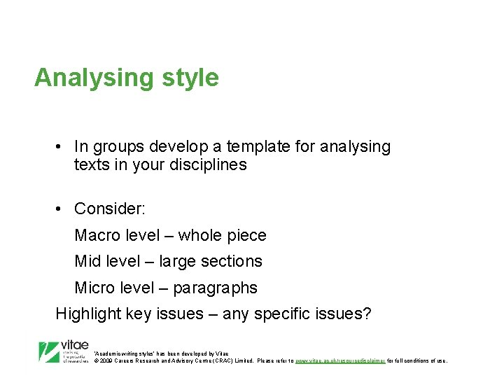 Analysing style • In groups develop a template for analysing texts in your disciplines