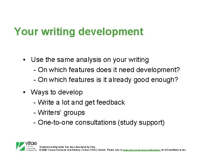 Your writing development • Use the same analysis on your writing - On which