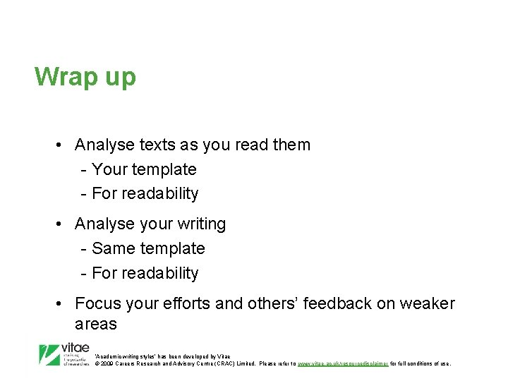 Wrap up • Analyse texts as you read them - Your template - For