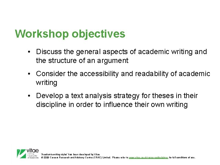 Workshop objectives • Discuss the general aspects of academic writing and the structure of