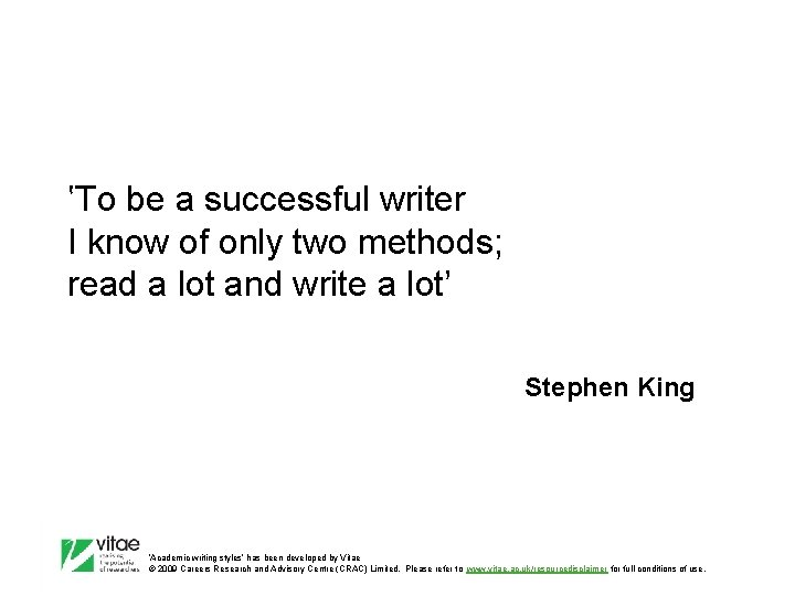 'To be a successful writer I know of only two methods; read a lot