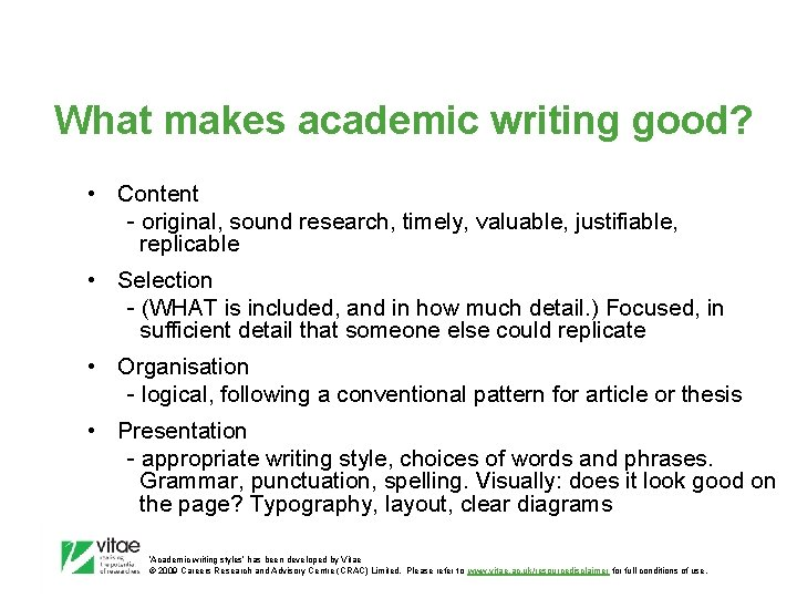 What makes academic writing good? • Content - original, sound research, timely, valuable, justifiable,