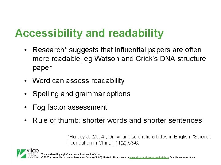 Accessibility and readability • Research* suggests that influential papers are often more readable, eg