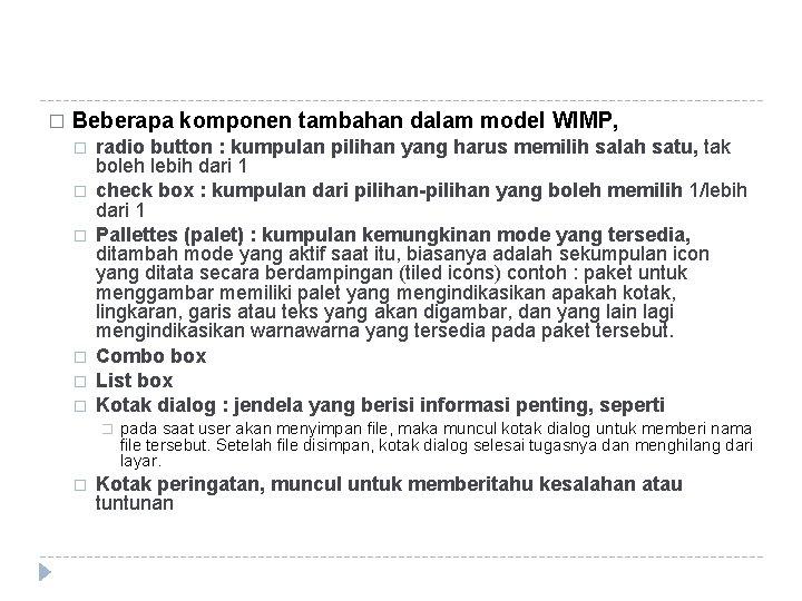 � Beberapa komponen tambahan dalam model WIMP, � � � radio button : kumpulan