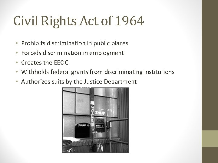 Civil Rights Act of 1964 • • • Prohibits discrimination in public places Forbids