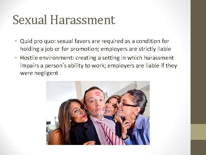 Sexual Harassment • Quid pro quo: sexual favors are required as a condition for