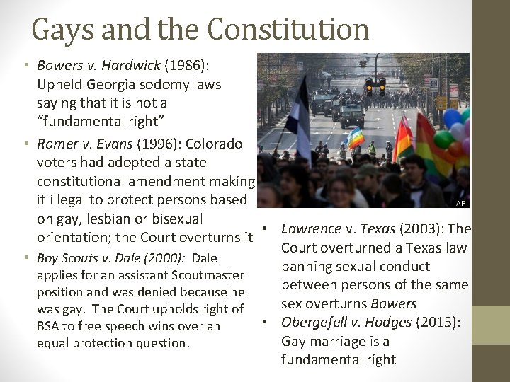 Gays and the Constitution • Bowers v. Hardwick (1986): Upheld Georgia sodomy laws saying