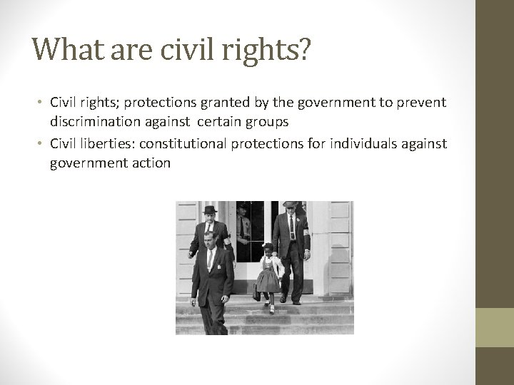 What are civil rights? • Civil rights; protections granted by the government to prevent