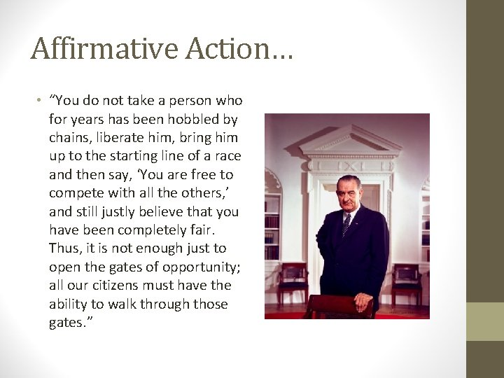 """Affirmative Action… • """"You do not take a person who for years has been"""