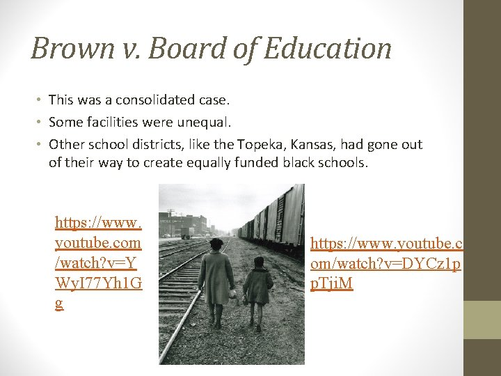 Brown v. Board of Education • This was a consolidated case. • Some facilities