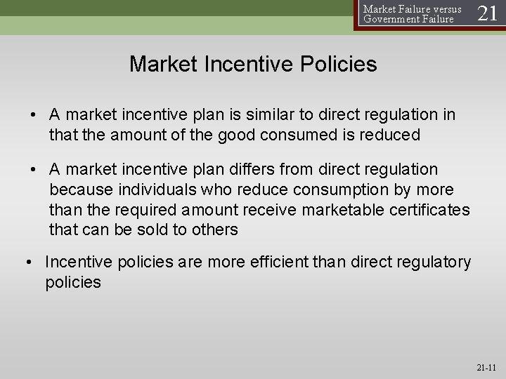 Market Failure versus Government Failure 21 Market Incentive Policies • A market incentive plan