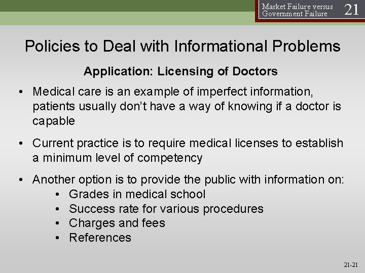 Market Failure versus Government Failure 21 Policies to Deal with Informational Problems Application: Licensing