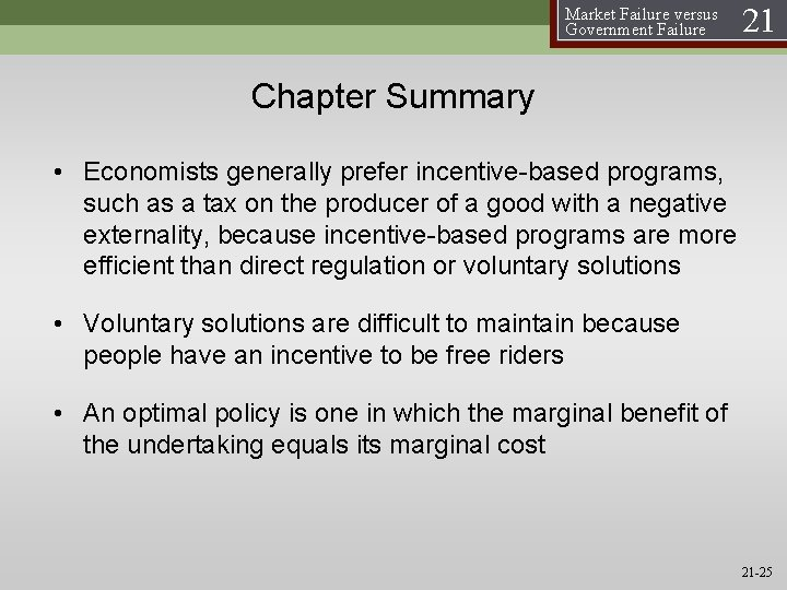 Market Failure versus Government Failure 21 Chapter Summary • Economists generally prefer incentive-based programs,
