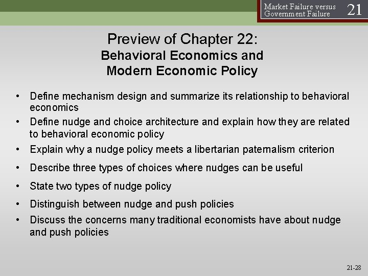 Market Failure versus Government Failure 21 Preview of Chapter 22: Behavioral Economics and Modern