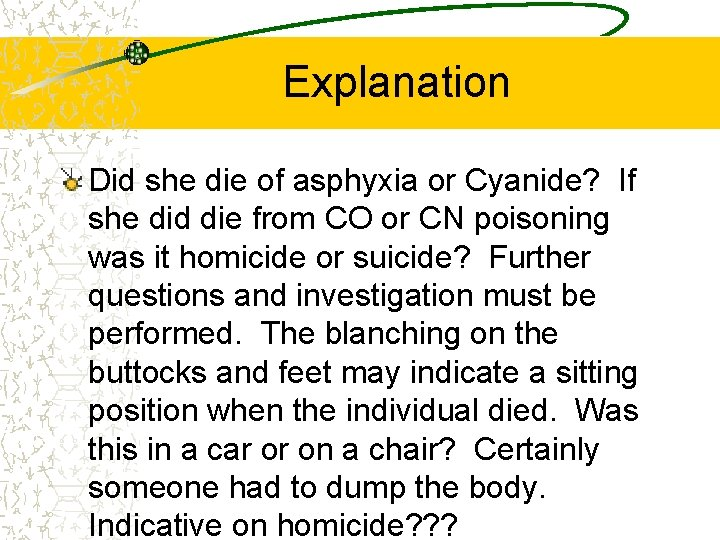 Explanation Did she die of asphyxia or Cyanide? If she did die from CO