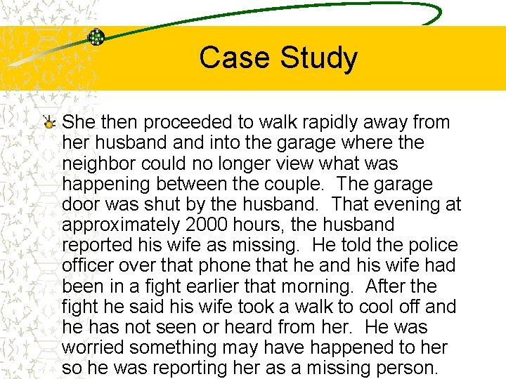 Case Study She then proceeded to walk rapidly away from her husband into the