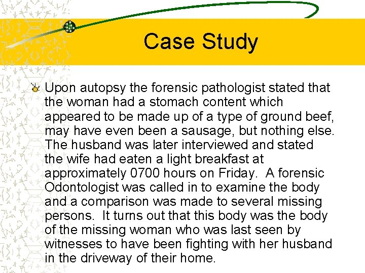 Case Study Upon autopsy the forensic pathologist stated that the woman had a stomach