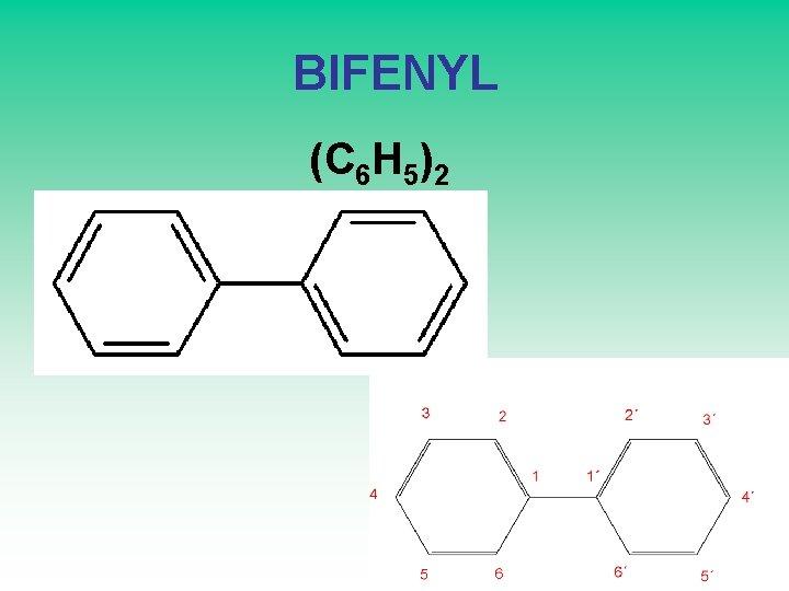 BIFENYL (C 6 H 5)2