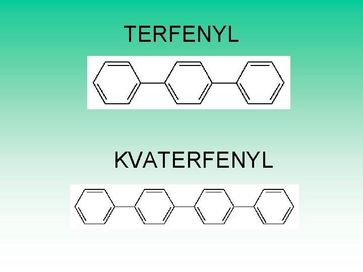 TERFENYL KVATERFENYL