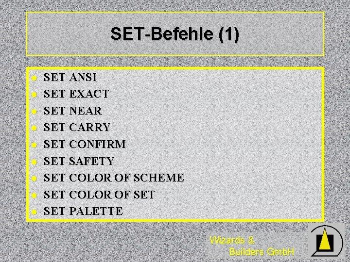 SET-Befehle (1) l l l l l SET ANSI SET EXACT SET NEAR SET