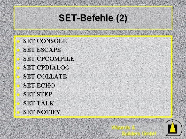 SET-Befehle (2) l l l l l SET CONSOLE SET ESCAPE SET CPCOMPILE SET