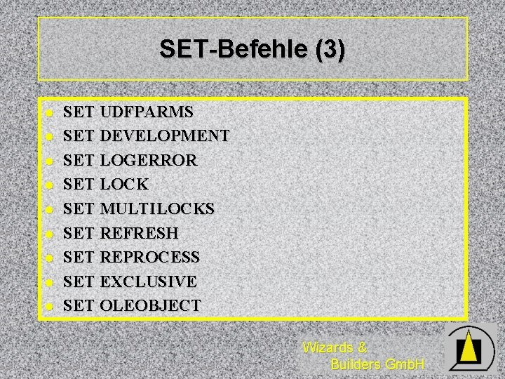 SET-Befehle (3) l l l l l SET UDFPARMS SET DEVELOPMENT SET LOGERROR SET