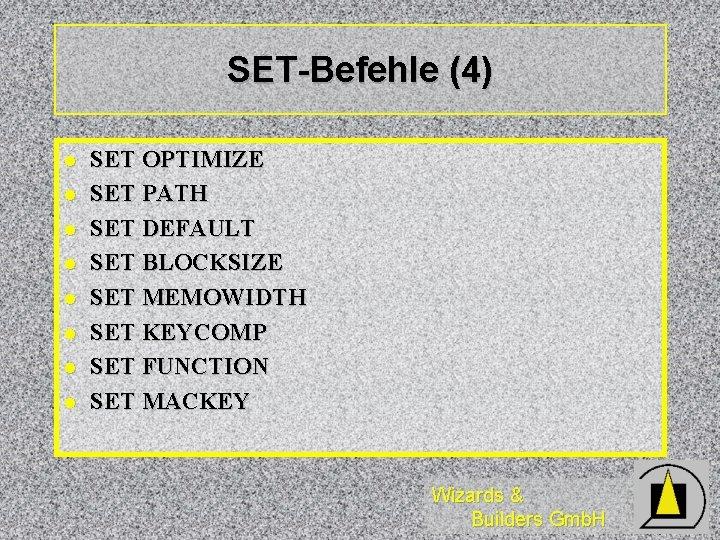 SET-Befehle (4) l l l l SET OPTIMIZE SET PATH SET DEFAULT SET BLOCKSIZE