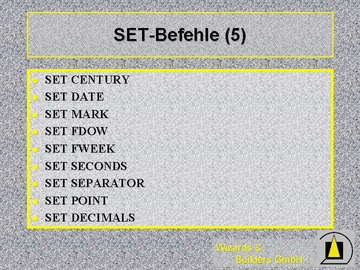 SET-Befehle (5) l l l l l SET CENTURY SET DATE SET MARK SET