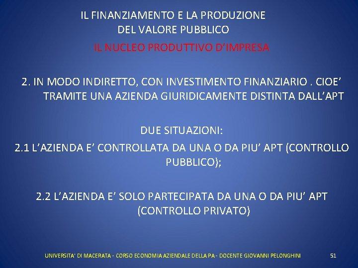 IL FINANZIAMENTO E LA PRODUZIONE DEL VALORE PUBBLICO IL NUCLEO PRODUTTIVO D'IMPRESA 2. IN