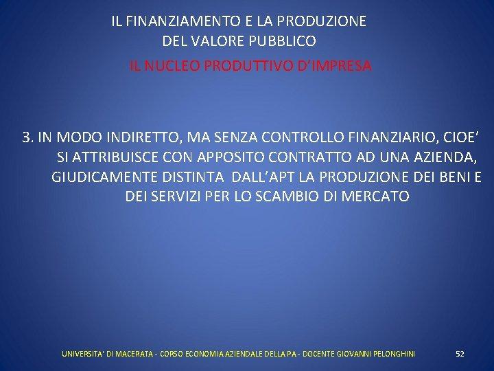 IL FINANZIAMENTO E LA PRODUZIONE DEL VALORE PUBBLICO IL NUCLEO PRODUTTIVO D'IMPRESA 3. IN