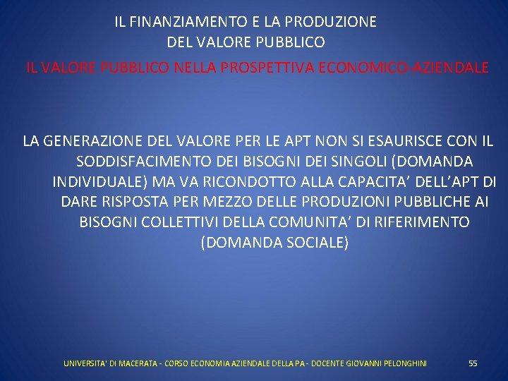 IL FINANZIAMENTO E LA PRODUZIONE DEL VALORE PUBBLICO IL VALORE PUBBLICO NELLA PROSPETTIVA ECONOMICO-AZIENDALE