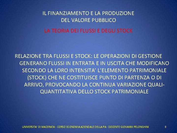 IL FINANZIAMENTO E LA PRODUZIONE DEL VALORE PUBBLICO LA TEORIA DEI FLUSSI E DEGLI