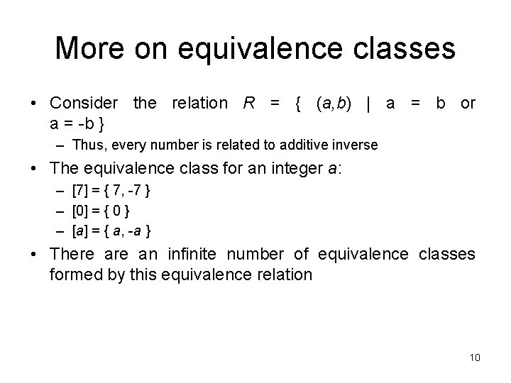 More on equivalence classes • Consider the relation R = { (a, b) |
