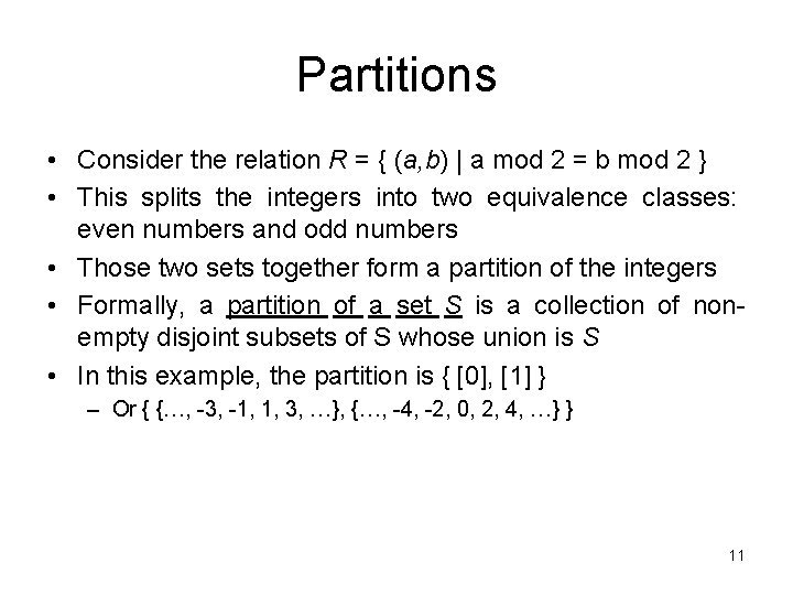 Partitions • Consider the relation R = { (a, b) | a mod 2