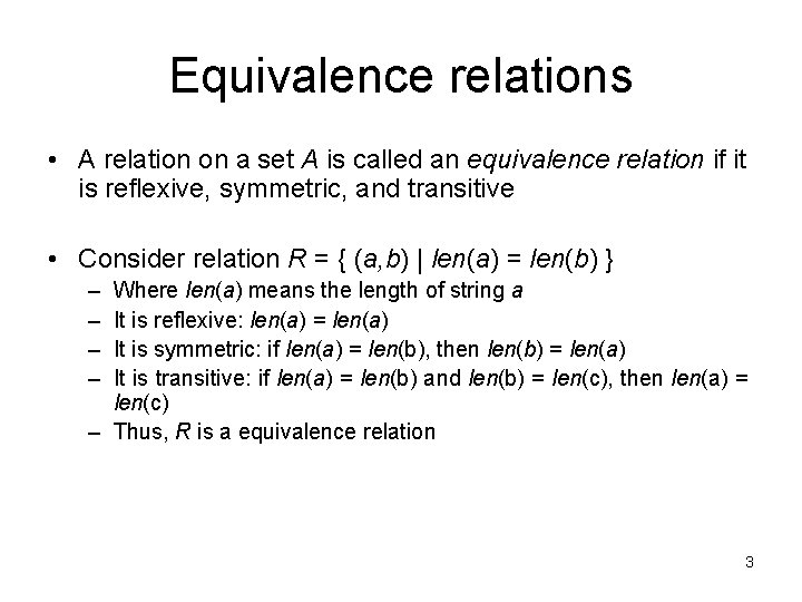 Equivalence relations • A relation on a set A is called an equivalence relation