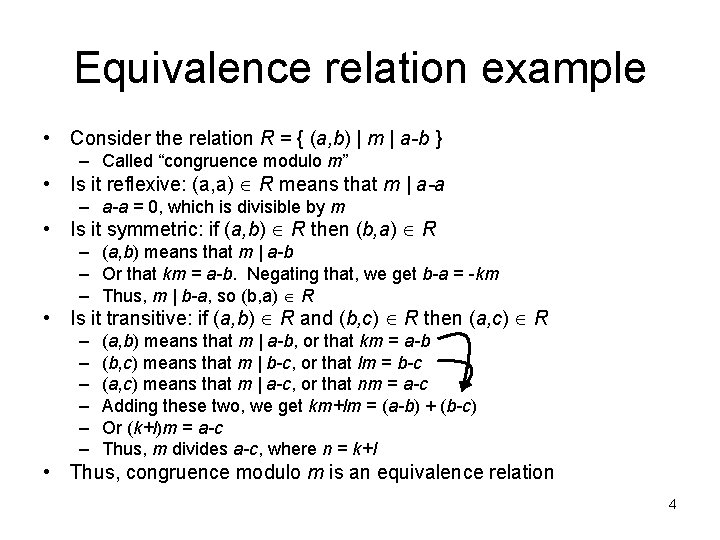 Equivalence relation example • Consider the relation R = { (a, b) | m
