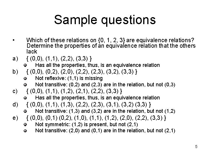 Sample questions • a) Which of these relations on {0, 1, 2, 3} are