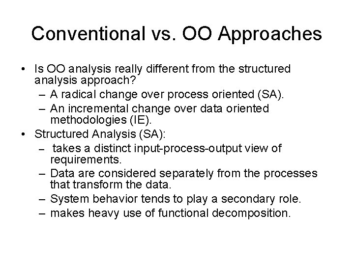 Conventional vs. OO Approaches • Is OO analysis really different from the structured analysis